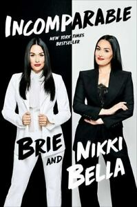 Incomparable by Nikki Bella and Brie Bella (2020, Hardcover)- WWE, Twins, Sister