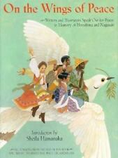 On the Wings of Peace: Writers and Illustrators Speak Out for Peace, in Memory o