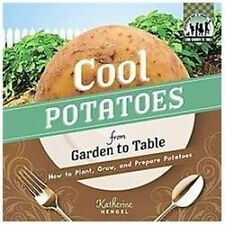 Cool Potatoes from Garden to Table: How to Plant-ExLibrary