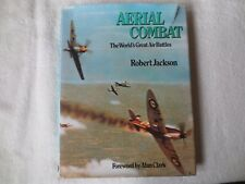 Aerial combat: The world's greatest air battles by Robert Jackson (1976, Hardcov