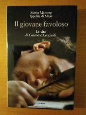 IL GIOVANE FAVOLOSO LA VITA DI GIACOMO LEOPARDI - M. MARTONE I.DI MAJO MONDADORI