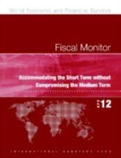 Fiscal Monitor, April 2012: Balancing Fiscal Policy Risks (World Economic & Fina