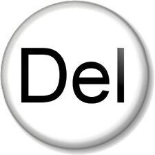 "Del - Delete Keyboard 25mm 1"" Pin Button Badge Control Alt Delete Computer Key"