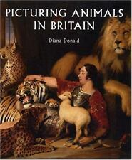 Picturing Animals in Britain Diana Donald