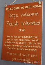 Dogs Welcome People Tolerated Wooden Door No Soliciting Warning Woof Puppy Sign