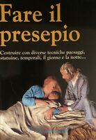 LIBRO • Fare il Presepio Renzo Zannoni Presepe Artigianato 1992 1ª Edizione
