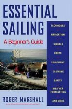 NEW Essential: Essential Sailing : A Beginner's Guide by Roger Marshall