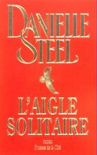 L'Aigle solitaire.Danielle STEEL.Presses de la cité  CV7