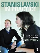 Stanislavski in Practice: Exercises for Students by O'Brien, Nick