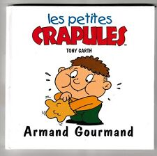 Les petites crapules Armand Gourmand Tony Garth