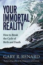 Your Immortal Reality  By Gary R. Renard Paperback Free Shipping