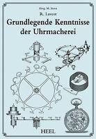 Grundkenntnisse der Uhrmacherei Uhrenliebhaber Uhrmacher Ausbildung Lehre Buch