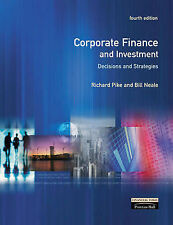 Corporate Finance & Investment: Decisions & Strategies by Pike, Richard, Neale,