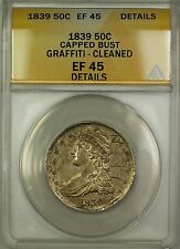1839 Capped Bust Silver Half Dollar Coin ANACS EF-45 Details Cleaned Graffiti