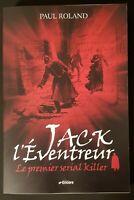Jack l'éventreur : Le premier sérial killer de Roland Paul | Livre | TBE