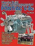 How to Build Max Performance Pontiac V8s by Jim Hand (2004, Paperback)