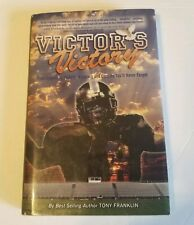 Victor's Victory From Tragedy to Victory Tony Franklin. Sports Football