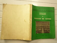 INDUSTRIE COTONNIERE TISSAGE DE COTON MISSION FRANCAISE AUX USA PRODUCTION 1952