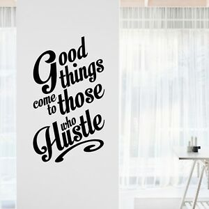 Good things come to those who hustle Motivational Wall Decal Home Gym Decor