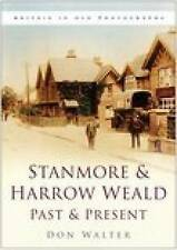 Stanmore and Harrow Weald Past and Present (Past & Present),Walter, Don,New Book
