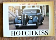 Automobile TOUTE L'HISTOIRE  HOTCHKISS   Editions   E. P. A.