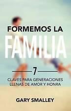 Formemos la familia: 7 claves para generaciones llenas de amor y honra (Spanish