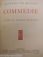 COMMEDIE Alfredo De Musset Angiolo Biancotti UTET I grandi scrittori stranieri