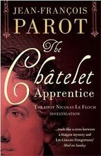 A Nicolas le Floch Investigation: The Chatelet Apprentice by Jean-Francois...