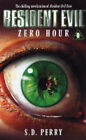 NEW Zero Hour (Resident Evil Series, Book 0) by S. D. Perry