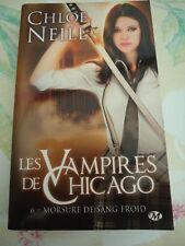 CHLOE NEILL - LES VAMPIRES DE CHICAGO 6 - MORSURE DE SANG FRO- MILADY - BIT LIT