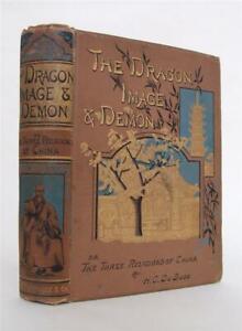 The Dragon, Image & Demon, Three Religions of China, DuBose, 1886, 1st Ed.