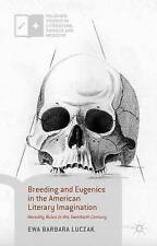 Breeding and Eugenics in the American Literary Imagination: Heredity Rules in t
