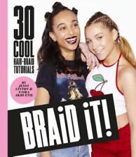 Braid It!: 30 Cool and Easy Hair-Braid Tutorials by Jessy Linton: Used