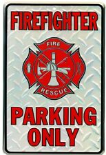 Firefighter Parking Only / Fire and Rescue sign . 8x12 metal sign
