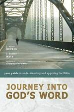Journey into God's Word: Your Guide to Understanding and Applying the Bible by