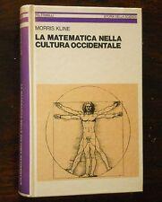 KLINE - LA MATEMATICA NELLLA CULTURA OCCIDENTALE - FELTRINELLI storia scienza