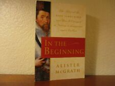 IN THE BEGINNING  ***  Alister McGrath  ***  Story of the KING JAMES BIBLE