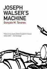 Portuguese Literature: Joseph Walser's Machine by Gonçalo M. Tavares (2012,...
