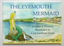 THE EYEMOUTH MERMAID BY JENNIFER T DOHERTY PB BOOK 2007 *SIGNED?*