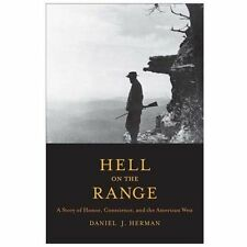 Hell on the Range: A Story of Honor, Conscience, and the American West D. Herman
