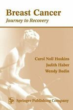Breast Cancer : Journey to Recovery by Wendy C. Budin, Judith Haber and...
