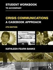 Student Workbook to Accompany Crisis Communications: A Casebook Approach 4th edi