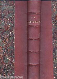 Le dix huitième siècle Les mœurs les arts les idées récits et témoignages 1899