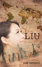 Liu by Gina Gonzalez (2014, Paperback)