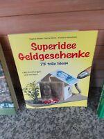 Superidee Geldgeschenke, von Dagmar Ahrens, Karina Stieler, Kristiana Heinemann