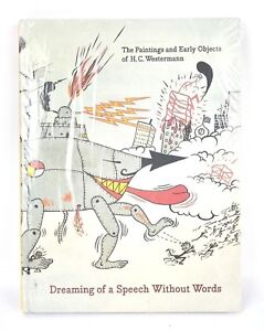 Dreaming of a Speech Without Words Paintings and Early Objects H.C. Westermann