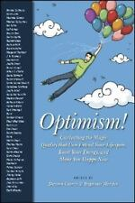 Optimism: Cultivating the Magic Quality that Can Extend Your Lifespan, Boost You