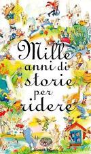 Mille anni di storie per ridere. di Anne Jonas - Ed. Einaudi