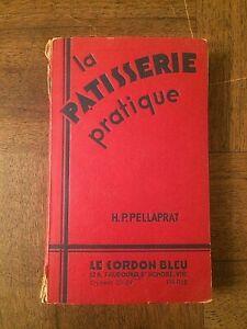 LA PÂTISSERIE PRATIQUE par H.P. PELLAPRAT   LE CORDON BLEU