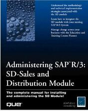 Administering SAP R/3: SD-Sales and Distribution Module